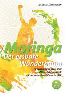 Moringa - Der essbare Wunderbaum