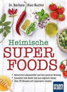 Heimische Superfoods: Natürliche Lebensmittel und ihre positive Wirkung